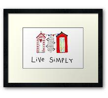 Live Simply - beach huts Framed Print