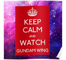 keep calm and watch Gundam Wing RED Galaxy Poster