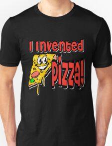 I Invented Pizza Unisex T-Shirt