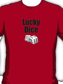 Lucky Dice - Casino Game Player T-Shirt T-Shirt