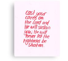 Psalm 55: Cast your cares on the Lord Canvas Print