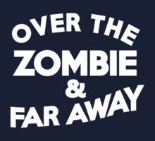 Over the zombie & far away by onebaretree