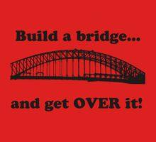 Build a bridge  by Matthew Sims