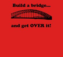 Build a bridge  T-Shirt