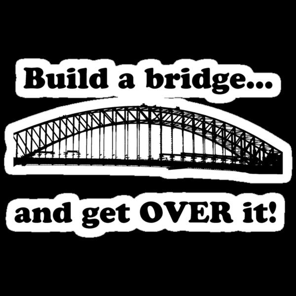 Build a bridge  by Matthew Walmsley-Sims