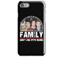 Family Don't End With Blood iPhone Case/Skin