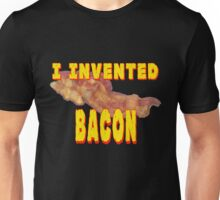 I Invented Bacon Unisex T-Shirt