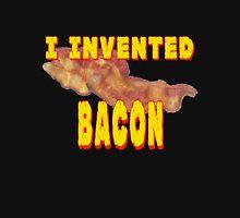 I Invented Bacon Unisex T-Shirt