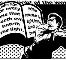 JOHN 3:20 HATETH THE LIGHT by Calgacus