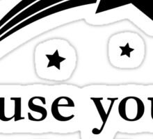 'Cause You're A Sky Full of Stars Sticker