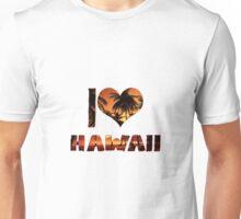 I LOVE HAWAII Unisex T-Shirt