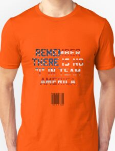 """There is no """"I"""" in Team America T-Shirt"""