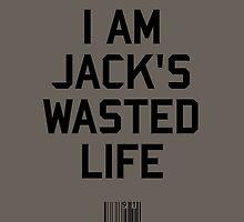 I Am Jack's Wasted Life by upsidedownRETRO