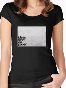 ideas start on paper Women's Fitted Scoop T-Shirt
