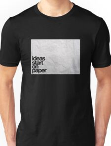 ideas start on paper Unisex T-Shirt