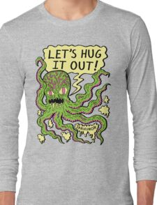 Lets Hug It Out Long Sleeve T-Shirt
