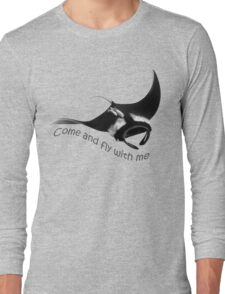 Come and fly with me Long Sleeve T-Shirt