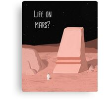 Life on Mars? Canvas Print