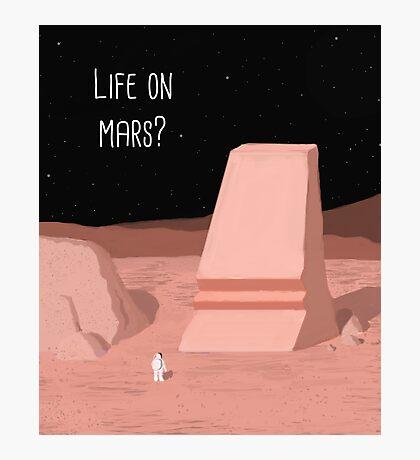 Life on Mars? Photographic Print