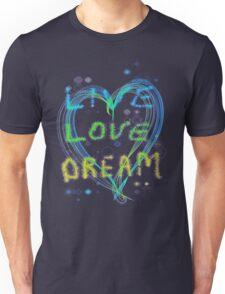 Live Love Dream Unisex T-Shirt