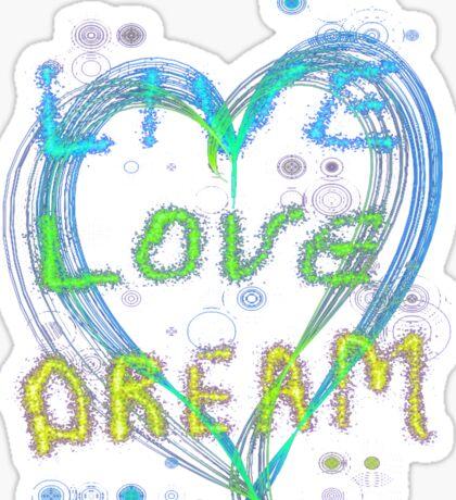 Live Love Dream Sticker