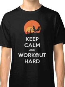 Keep Calm and Workout Hard Classic T-Shirt