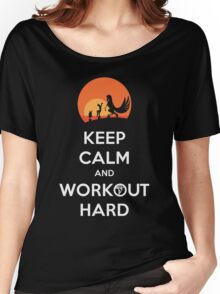 Keep Calm and Workout Hard Women's Relaxed Fit T-Shirt