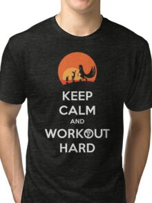 Keep Calm and Workout Hard Tri-blend T-Shirt
