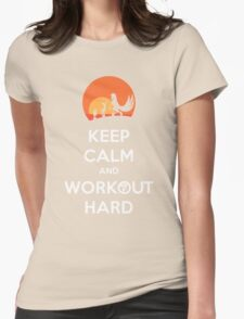 Keep Calm and Workout Hard Womens Fitted T-Shirt