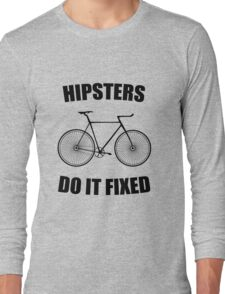 Hipsters Do it fixed Long Sleeve T-Shirt