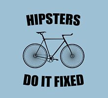 Hipsters Do it fixed Unisex T-Shirt