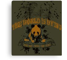 The World Is Dying Canvas Print