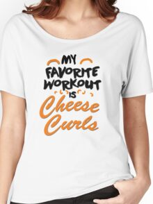My favorite workout is cheese curls Women's Relaxed Fit T-Shirt
