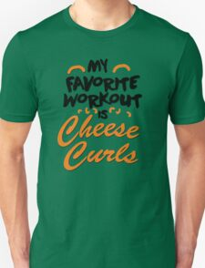 My favorite workout is cheese curls Unisex T-Shirt