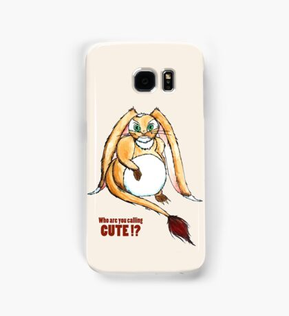 Who are you calling CUTE !? Samsung Galaxy Case/Skin