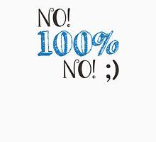 100% No Unisex T-Shirt