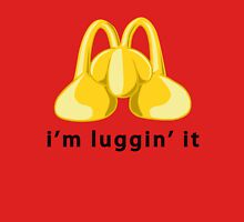 I'm Luggin' It! Unisex T-Shirt