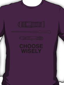 Choose Wisely - Lightsaber (Luke Skywalker), Wand (Harry Potter), Sonic Screwdriver (Doctor Who) T-Shirt