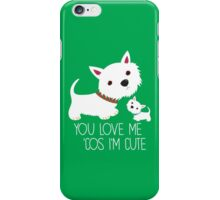 You Love Me . . . iPhone Case/Skin