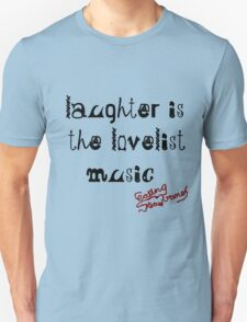 laughter is Unisex T-Shirt