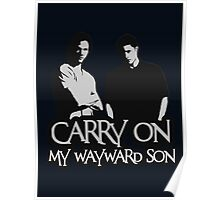 Carry on my wayward Winchesters Poster