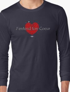 J'entend ton Coeur Long Sleeve T-Shirt
