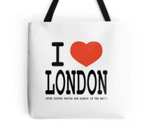 I Heart London Even Though .... Tote Bag
