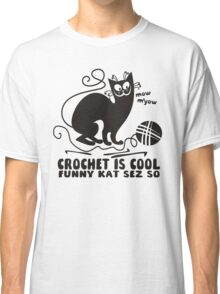 Black white crochet is cool funny derpy cat says so Classic T-Shirt