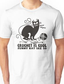 Black white crochet is cool funny derpy cat says so Unisex T-Shirt