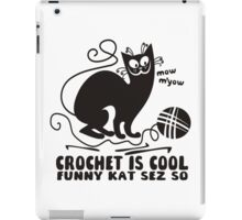 Black white crochet is cool funny derpy cat says so iPad Case/Skin