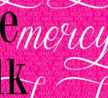 Do Justly | Micah 6:8 | Pink Sticker