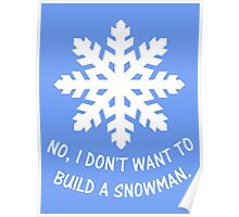 No, I don't want to build a snowman. Poster