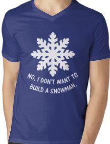 No, I don't want to build a snowman. Mens V-Neck T-Shirt