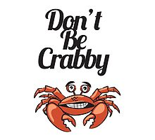"""""""Don't Be Crabby"""" Typography with Cute Crab by Blkstrawberry"""